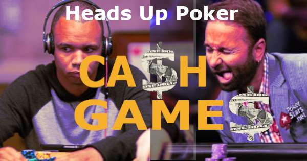 Heads Up Cash Games are a 1 vs 1 Battle