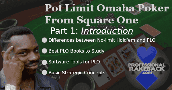 Pot Limit Omaha Poker From Square One, Part 1