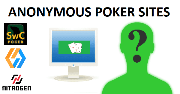 Anonymous Poker Sites
