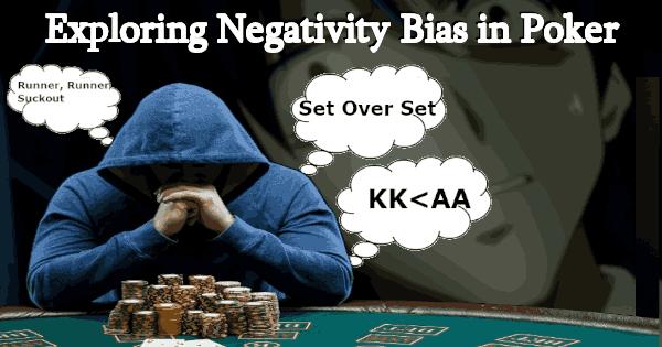 Negativity Bias in Poker