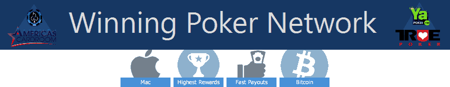 Safe US Online Poker Rooms America's Cardroom, Black Chip Poker, True Poker, and Ya Poker on the Winning Poker Network