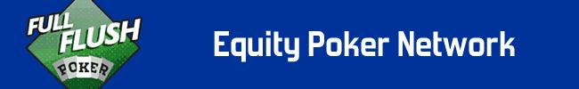 US safe online poker sites Full Flush Poker on the Equity Network