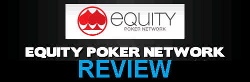 Equity Poker Network Review